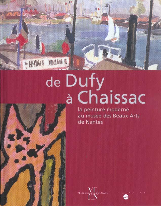 DE DUFY A CHAISSAC - LA PEINTURE MODERNE AU MUSEE DES BEAUX-ARTS DE NANTES