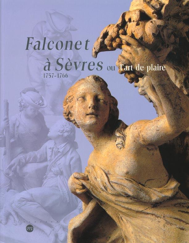 FALCONET A SEVRES 1757-1766 OU L'ART DE PLAIRE