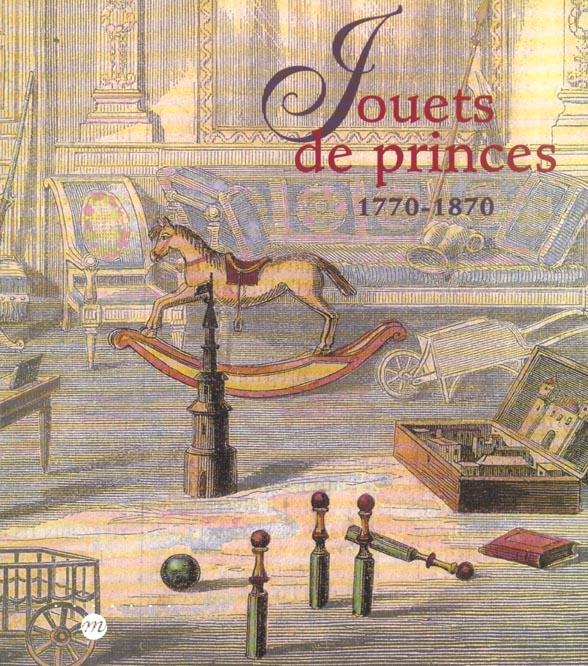 JOUETS PRINCES 1770-1870