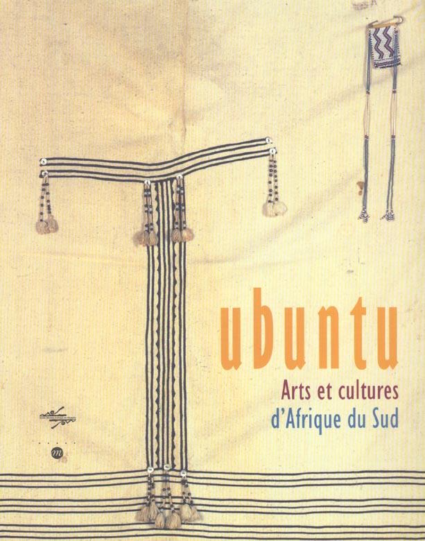 UBUNTU - ARTS ET CULTURES D'AFRIQUE DU SUD