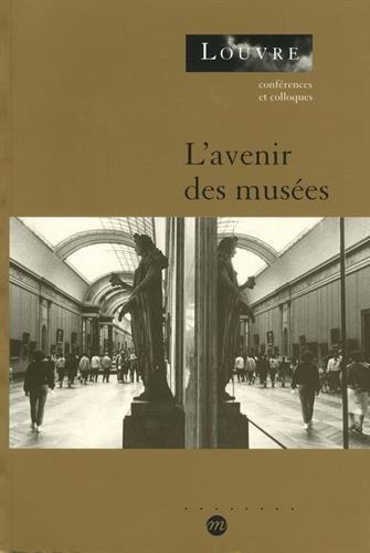 L'AVENIR DES MUSEES - LOUVRE CONFERENCES ET COLLOQUES
