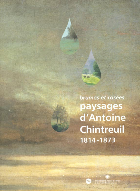 PAYSAGES D ANTOINE CHINTREUIL 1814-1873 - BRUMES ET ROSEES