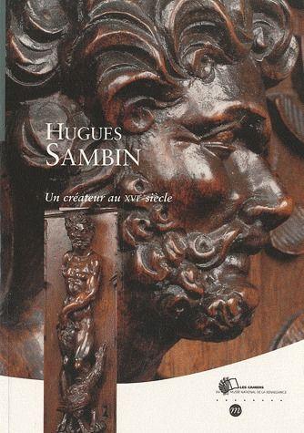 HUGUES SAMBIN CREATEUR AU 16E
