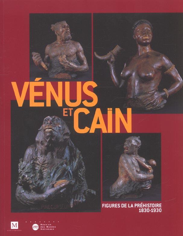 VENUS ET CAIN FIGURES DE LA PREHISTOIRE 1830-1930