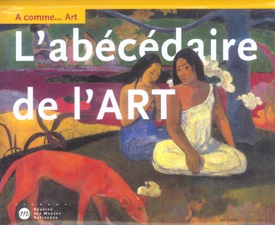 A COMME...ART L'ABECEDAIRE DE L'ART.