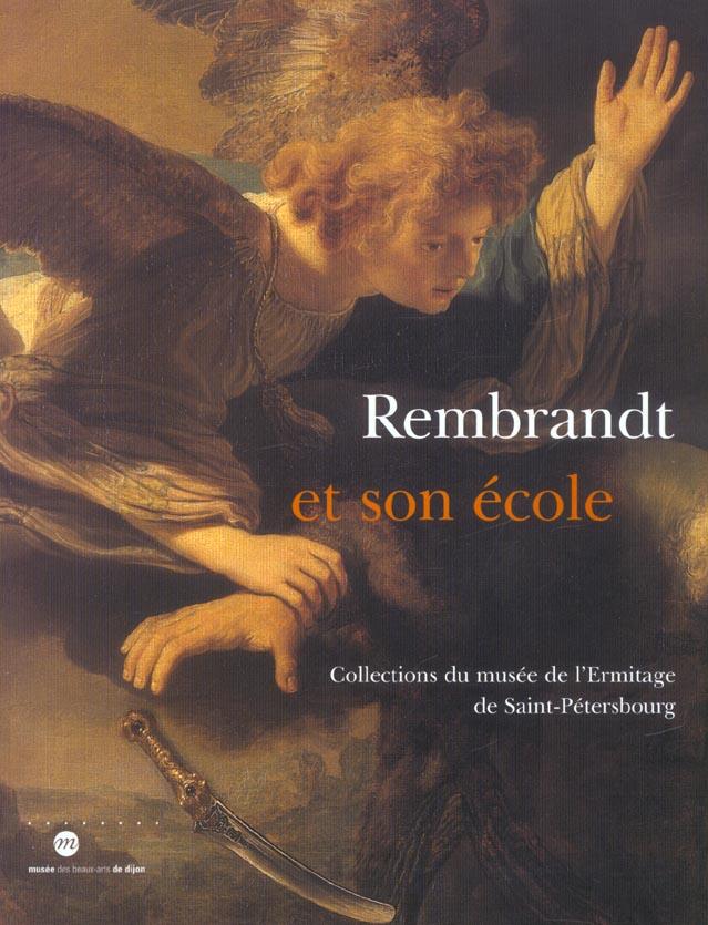 REMBRANDT ET SON ECOLE - COLLECTIONS DU MUSEE DE L'ERMITAGE DE SAINT-PETERSBOURG