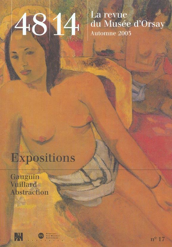 48 14 LA REVUE DU MUSEE D'ORSAY N 17 AUTOMNE 2003 EXPOSITIONS - GAUGUIN / VUILLARD / ABSTRACTION