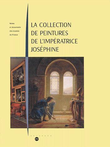 LA COLLECTION DE PEINTURES DE L'IMPERATRICE JOSEPHINE