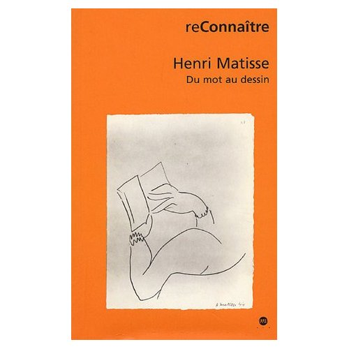 HENRI MATISSE - DU MOT AU DESSIN