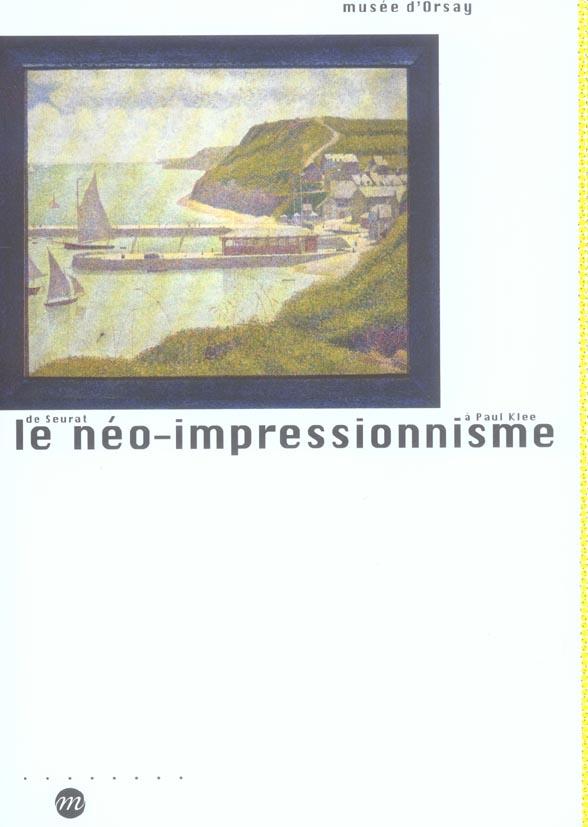 LE NEO-IMPRESSIONNISME DE SEURAT A PAUL KLEE - MUSEE D'ORSAY