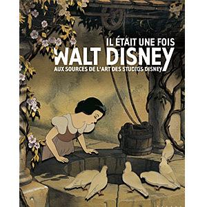 IL ETAIT UNE FOIS WALT DISNEY - AUX SOURCES DE L ART DES STUDIOS DISNEY