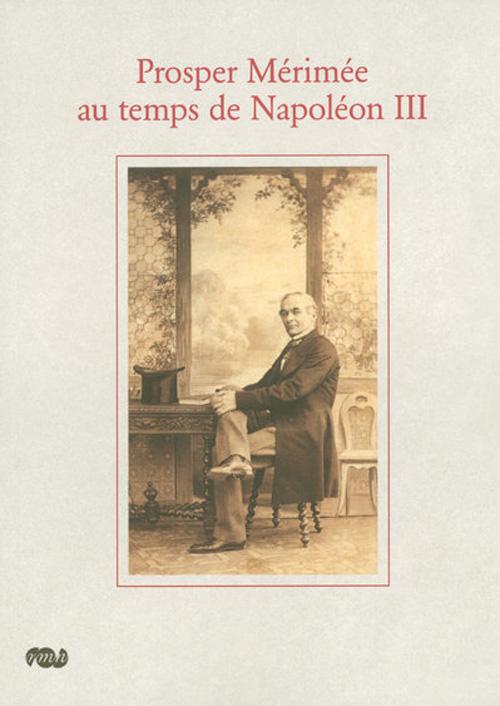 PROSPER MERIMEE AUTEMPS DE NAPOLEON III