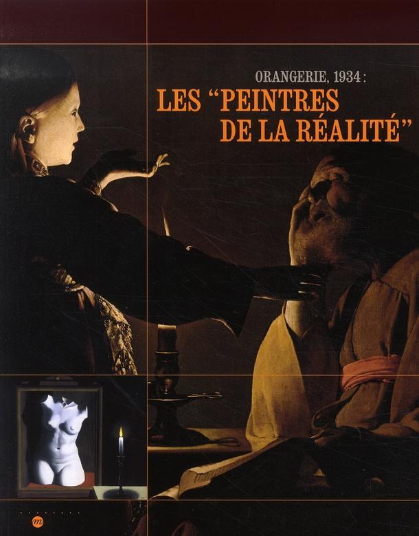 LES PEINTRES DE LA REALITE - ORANGERIE, 1934