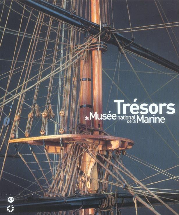 TRESORS  DU MUSEE NATIONAL  DE LA MARINE