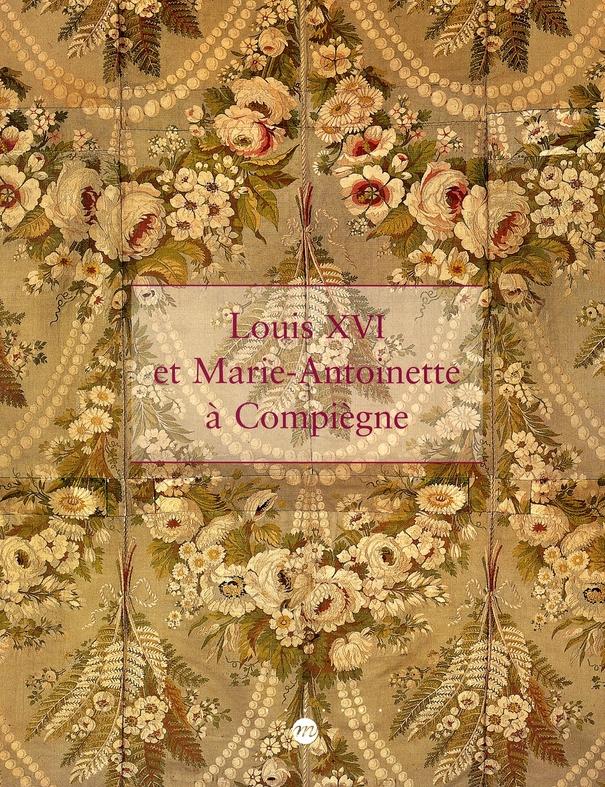 LOUIS XVI & MARIE ANTOINETTE A COMPIEGNE
