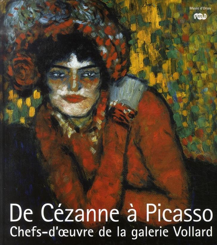 DE CEZANNE A PICASSO - CHEFS-D'OEUVRE DE LA GALERIE VOLLARD.