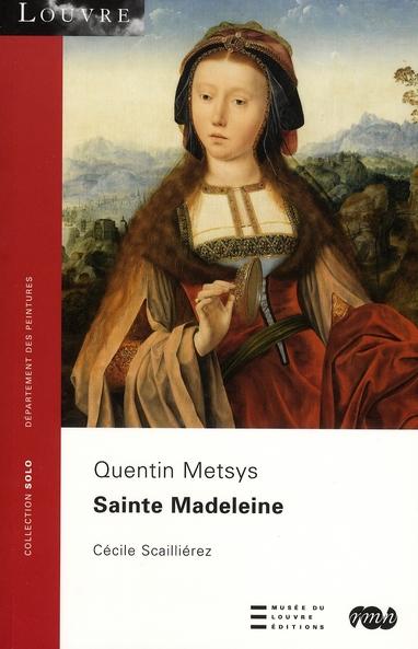 SAINTE MADELEINE - QUENTIN METSYS