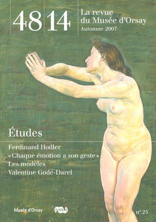 48 14 LA REVUE DU MUSEE D'ORSAY N 25 AUTOMNE 2007 ETUDES - FERDINAND HODLER/CHAQUE EMOTION A SON GES