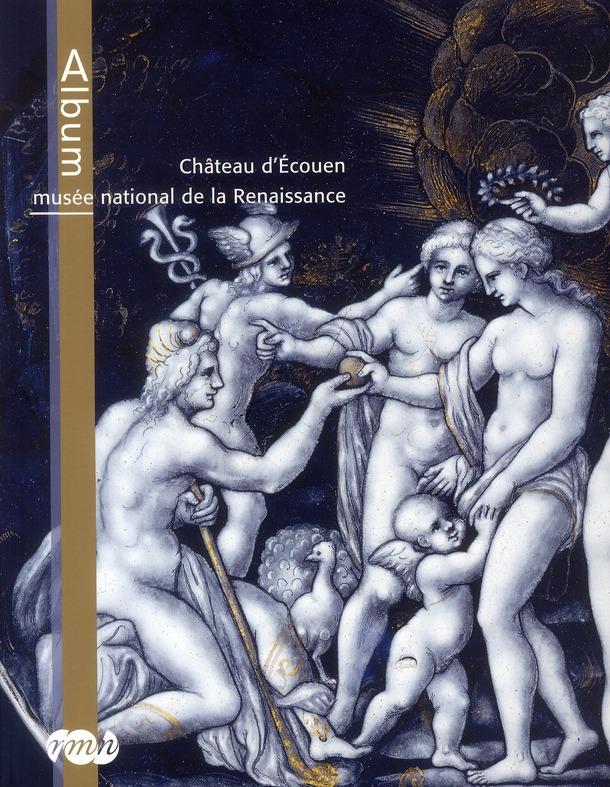 ALBUM MUSEE NATIONAL DE LA RENAISSANCE  CHATEAU D'ECOUEN