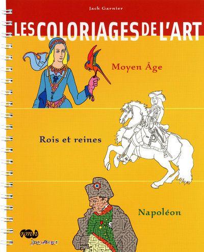 LES COLORIAGES DE L'ART MOYEN AGE / ROIS ET REINES / NAPOLEON
