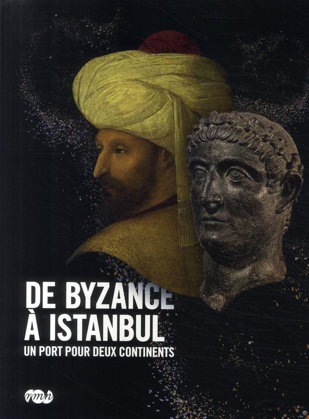 DE BYZANCE A ISTANBUL - CATALOGUE EXPO - UN PORT POUR DEUX CONTINENTS