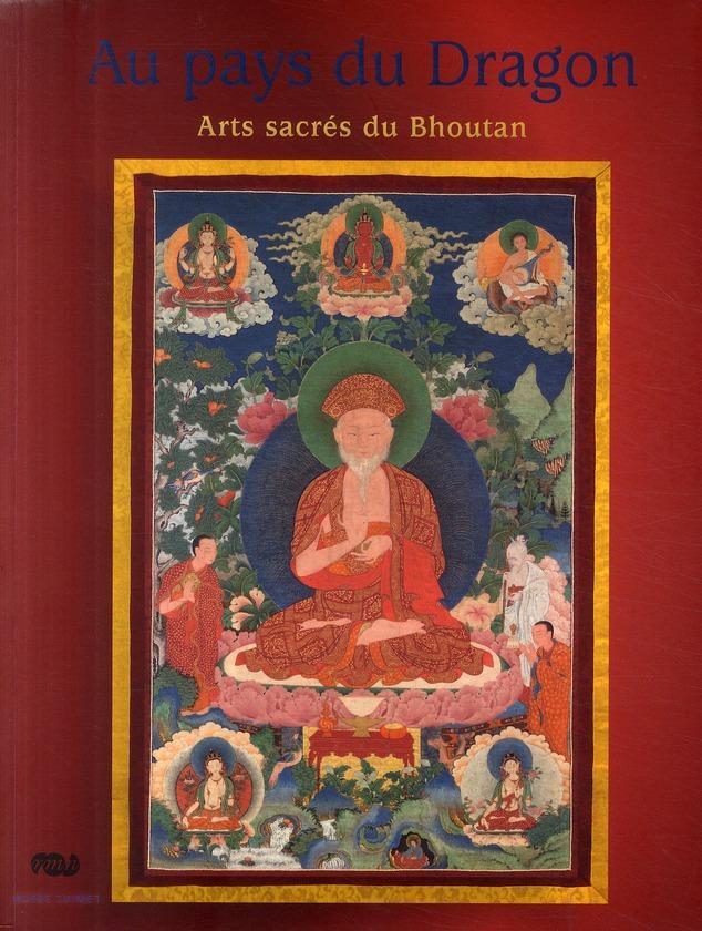 AU PAYS DU DRAGON - ARTS SACRES DU BHOUTAN