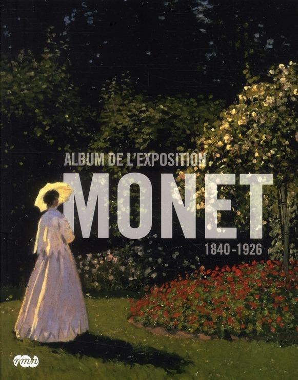 MONET - ALBUM DE L'EXPOSITION 1840-1926