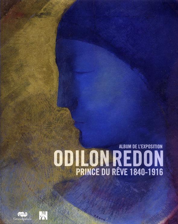 ODILON REDON - PRINCE DU REVE 1840-1916 - ALBUM DE L'EXPOSITION