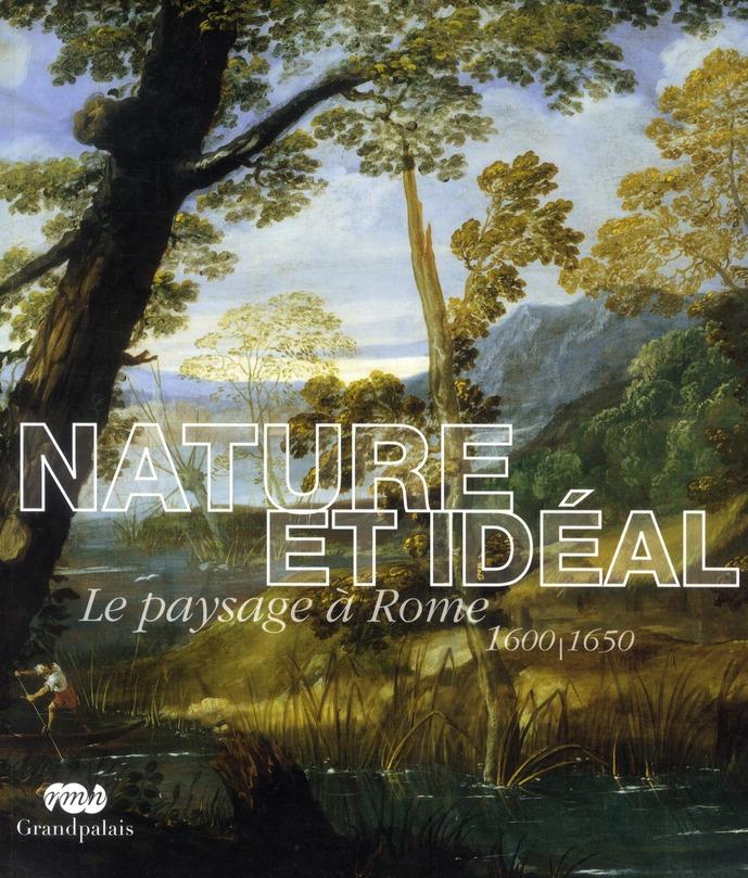 NATURE ET IDEAL - LE PAYSAGE A ROME 1600/1650 - GRAND PALAIS