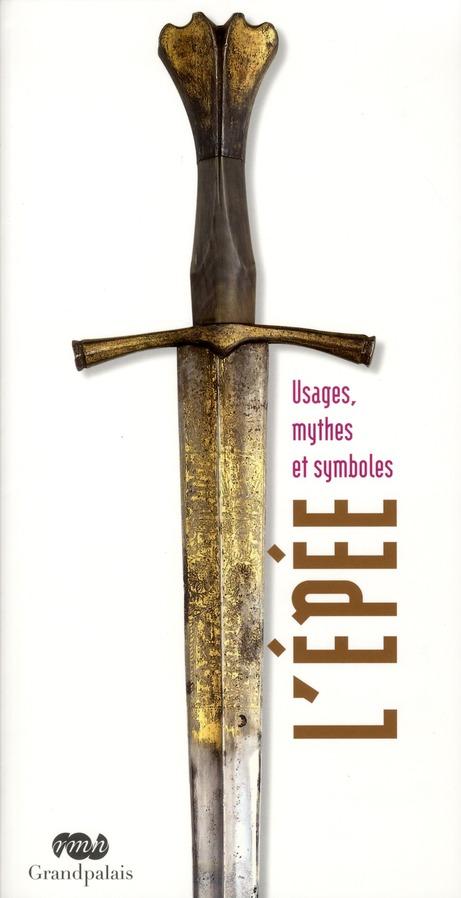 L'EPEE - USAGES, MYTHES ET SYMBOLES