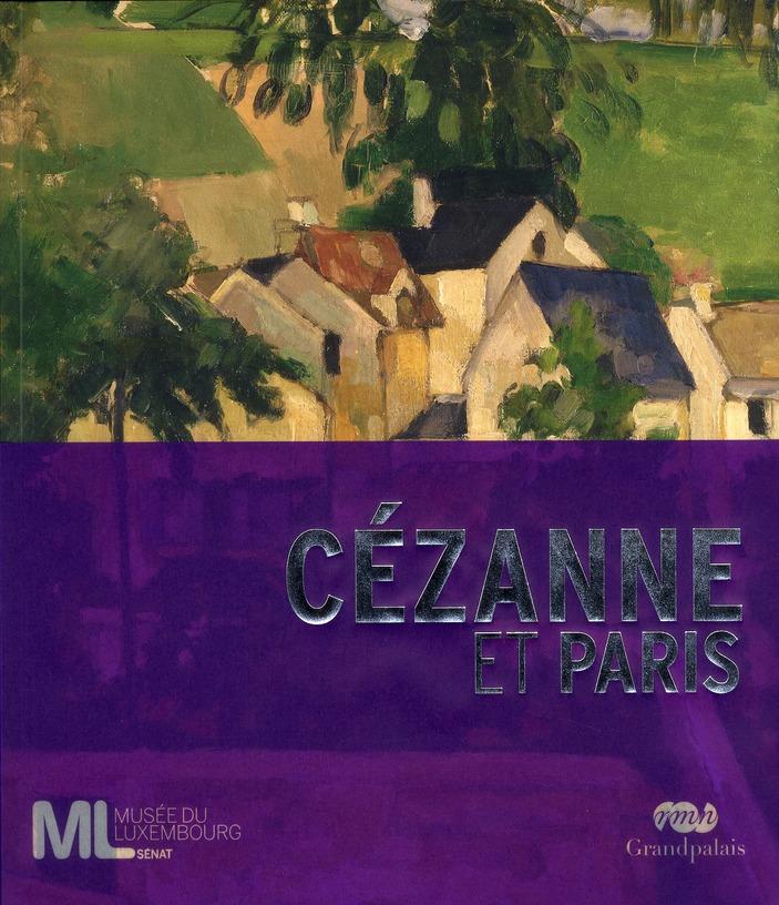 CEZANNE ET PARIS - CATALOGUE