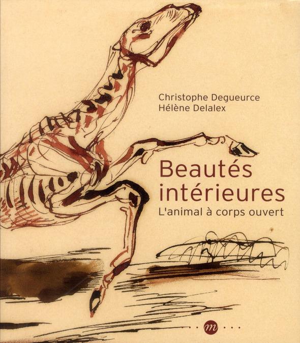 BEAUTES INTERIEURES - L'ANIMAL A CORPS OUVERT