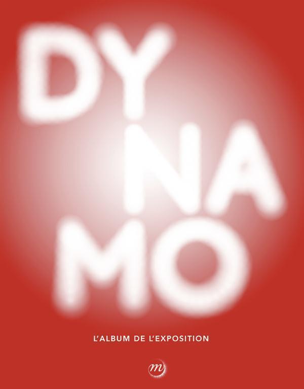 DYNAMO.UN SIECLE DE  LUMIERE ET DE MOUVEMENT DANS L'ART-ALBUM
