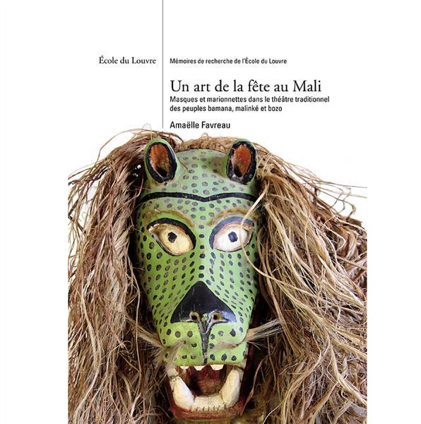 ART DE LA FETE AU MALI (UN). - MASQUES ET MARIONNETTES DANS LE THEATRE TRADITIONNEL DES PEUPLES BAMA