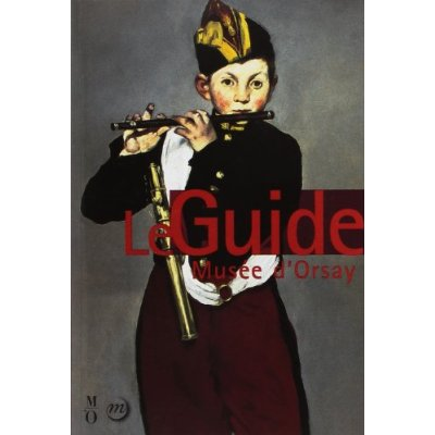 GUIDE DES COLLECTIONS MUSEE ORSAY (LE)