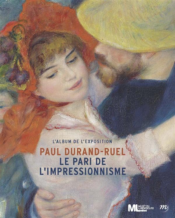 PAUL DURAND-RUEL, LE PARI DE L'IMPRESSIONNISME - ALBUM EXPOSITION