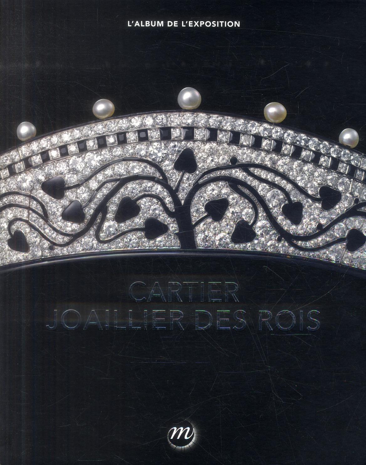CARTIER, JOALLIER DES ROIS - L'ALBUM DE L'EXPOSITION