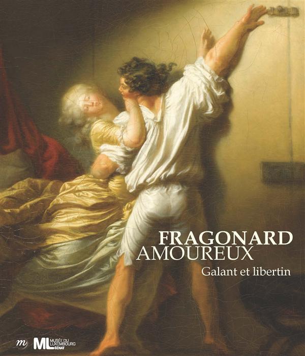 FRAGONARD AMOUREUX-CATALOGUE - GALANT ET LIBERTIN