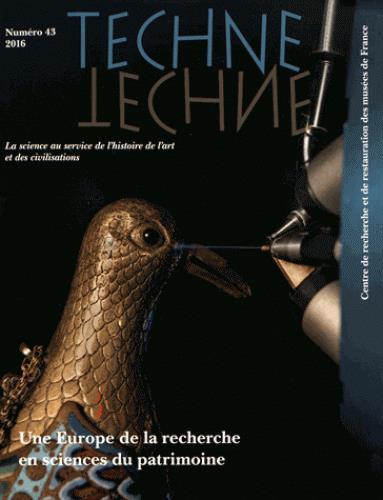 TECHNE, N 43, 2016. UNE EUROPE DE LA RECHERCHE EN SCIENCES DU PATRIMO INE