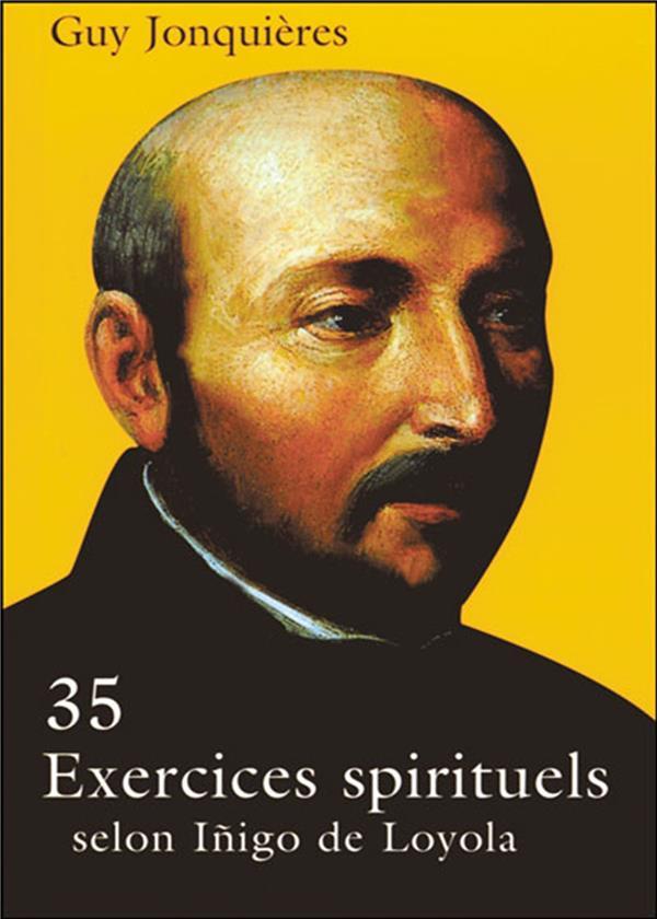 35 EXERCICES SPIRITUELS SELON INIGO DE LOYOLA