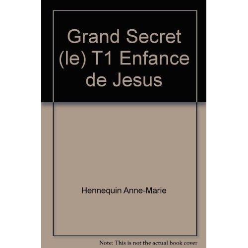 GRAND SECRET (LE) T1 ENFANCE DE JESUS