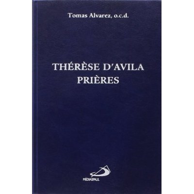 THERESE D'AVILA: PRIERES