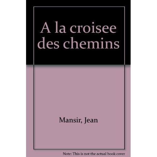 A LA CROISEE DES CHEMINS
