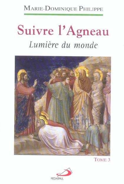 SUIVRE L'AGNEAU: LUMIERE DU MONDE - TOME 3