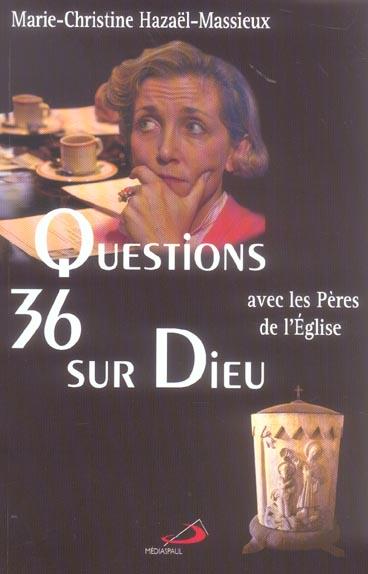 36 QUESTIONS SUR DIEU AVEC LES PERES DE L'EGLISE