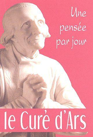 CURE D'ARS: UNE PENSEE PAR JOUR (LE)