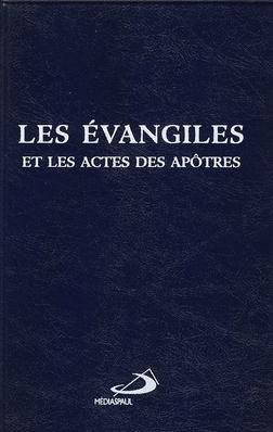 EVANGILES ET LES ACTES DES APOTRES (LES)