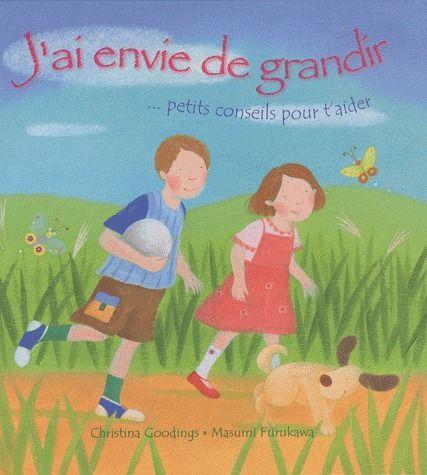J'AI ENVIE DE GRANDIR : PETITS CONSEILS POUR T'AIDER