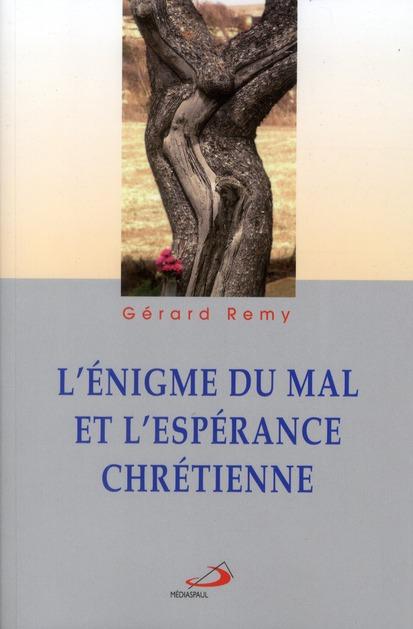 ENIGME DU MAL ET L'ESPERANCE CHRETIENNE (L')