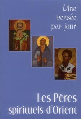 PERES SPIRITUELS D'ORIENT (LES) : UNE PENSEE PAR JOUR